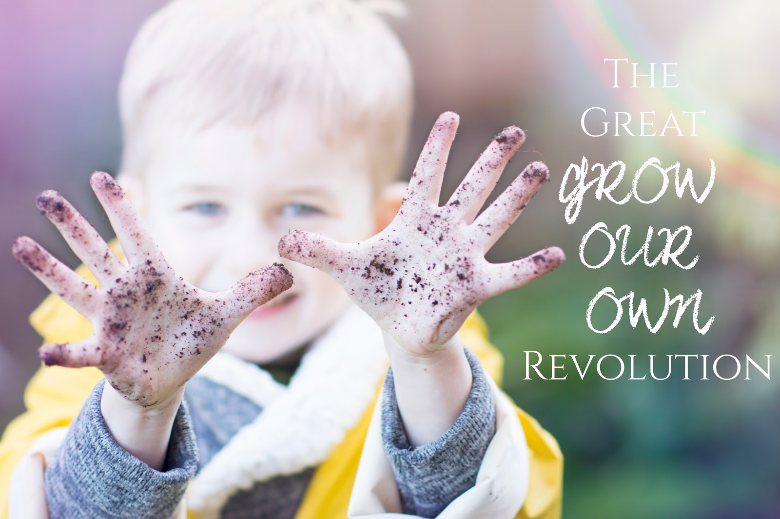 THE GREAT GROW OUR OWN REVOLUTION
