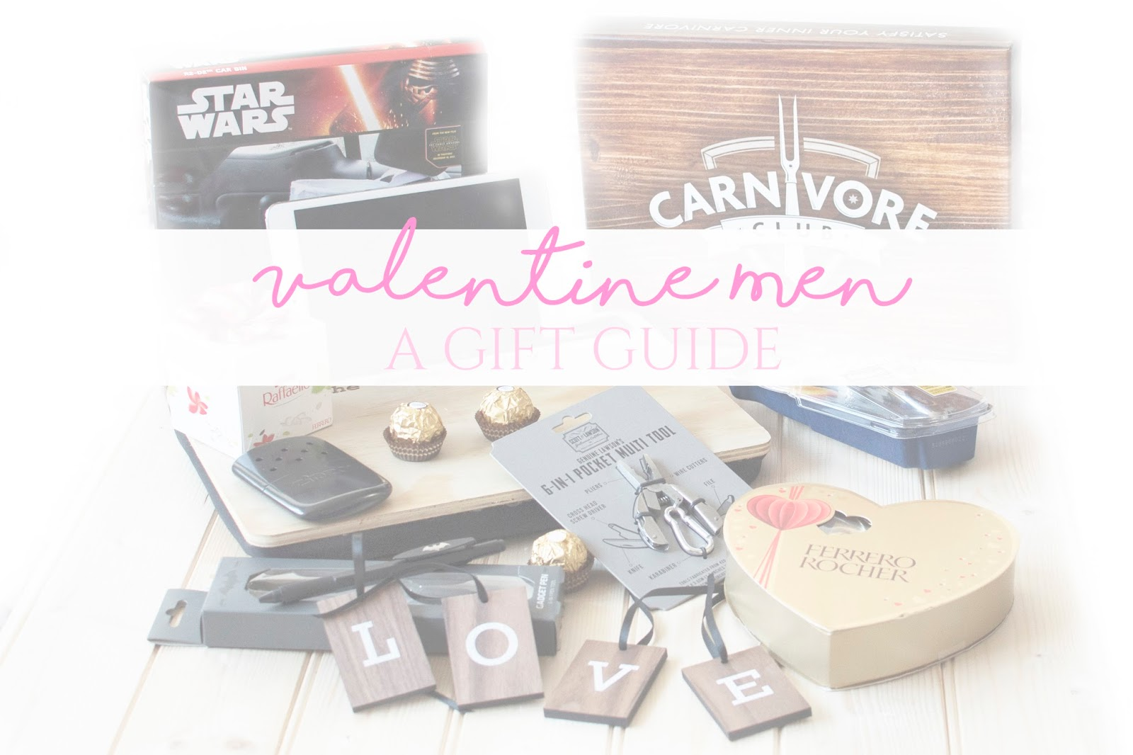 VALENTINE MEN: A GIFT GUIDE [2016]